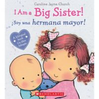 "Scholastic ""I Am Big Sister!"" by Caroline Jayne Church (English/Spanish)"