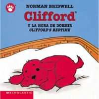 "Scholastic ""Clifford's Bedtime""/""Clifford y la Hora de Dormir"" by Norman Bridwell (English/Spanish)"