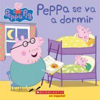 """Scholastic """"Peppa Se Va A Dormir"""" Board Book (Spanish)"""