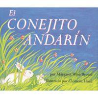 "Rayo ""The Runaway Bunny/El Conejito Andarin"" by Margaret Wise Brown (Spanish)"