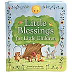 """Little Blessings for Little Children  by Rose Bunting"