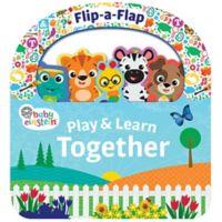 """Baby Einstein Play & Learn Together"" Flip-A-Flap Board Book by Minnie Birdsong"