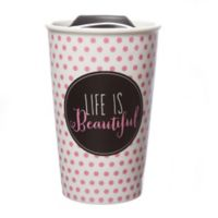 """Life is Beautiful"" Travel Mug"