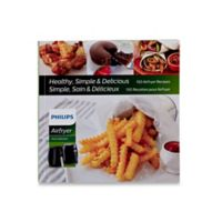 Philips® 150 Healthy Simple Recipes Airfryer Cookbook