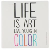 """Thirstystone® """"Life is Art. Live Yours in Color"""" Single Multicolor Square Coaster"""