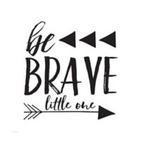 "Courtside Market ""Be Brave Little One"" Peel and Stick Wall Decal"