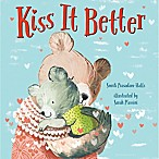 """Kiss It Better"" by Smriti Prasadam-Halls and Sarah Massini"