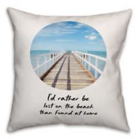 Designs Direct I'd Rather be Lost on the Beach Square Throw Pillow