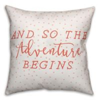 "Designs Direct ""So the Adventure Begins"" Square Throw Pillow in Coral"