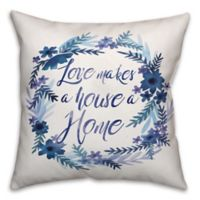 """Designs Direct """"Love Makes a House a Home"""" Square Throw Pillow in Blue"""
