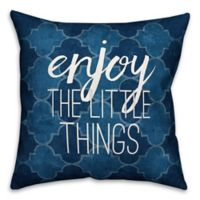 Designs Direct Enjoy the Little Things Throw Pillow in Blue/Quatrefoil