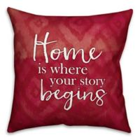 """Designs Direct """"Home is Where Your Story Begins"""" Throw Pillow in Red"""