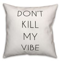 "Designs Direct ""Don't Kill My Vibe"" Throw Pillow in Black/White"