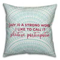 Designs Direct Lazy Is A Strong Word Throw Pillow in Teal/Pink