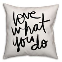 """Designs Direct """"Love What You Do"""" Throw Pillow in Black/White"""