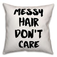 "Designs Direct ""Messy Hair Don't Care"" Square Throw Pillow"