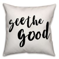 """Designs Direct """"See the Good"""" Square Throw Pillow in Black/White"""
