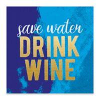 "Design Design 20-Count ""Save Water, Drink Wine"" Beverage Napkin"
