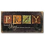 Courtside Market Always Pray 12-Inch x 24-Inch Canvas Wall Art