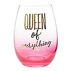 "Formations ""Queen of Everything"" Stemless Wine Glass in Pink"