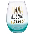 "Formations ""Mama Needs Wine"" Stemless Wine Glass in Turquoise"