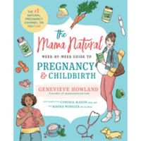 """Mama Natural Week-by-Week Guide to Pregnancy and Childbirth"" Paperback Book by Genevieve Howland"
