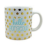 Hello Gorgeous 22 oz. Ceramic Mug in White/Gold