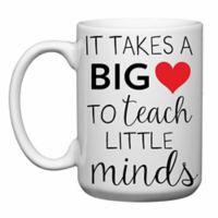 "Love You a Latte Shop ""It Takes a Big Heart to Teach Little Minds"" Mug"
