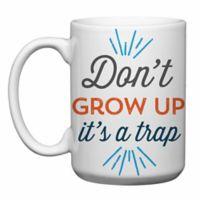 Love You a Latte Shop Don't Grow Up Mug