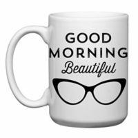 "Love You a Latte Shop ""Good Morning Beautiful"" Glasses Mug in White"