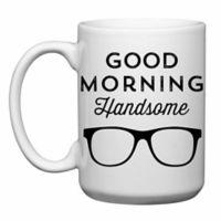 """Love You a Latte Shop """"Good Morning Handsome"""" Mug"""