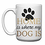 "Love You a Latte Shop ""Home Is Where My Dog Is"" Mug"