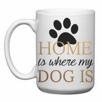 "Love You a Latte Shop ""Home Is Where My Dog Is"" Mug"