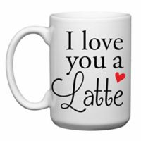 "Love You a Latte Shop ""I Love You a Latte"" Mug"