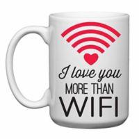 "Love You a Latte Shop ""I Love You More Than WIFI"" Mug"