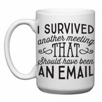"Love You a Latte Shop"" I Survived Another Meeting"" Mug in White"