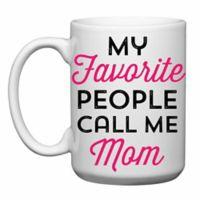"Love You a Latte Shop ""My Favorite People Call Me Mom"" Mug"