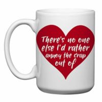 "Love You a Latte Shop ""Annoy the Crap Out Of"" Mug in White/Red"