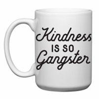 """Love You a Latte Shop """"Kindness is So Gangster"""" Mug"""