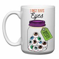 "Love You a Latte Shop ""I Only Have Eyes For You"" Mug"
