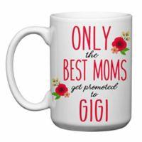 """Love You a Latte Shop """"Only The Best Moms Get Promoted to Gigi"""" Mug"""