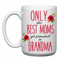 """Love You a Latte Shop """"Only The Best Moms Get Promoted to Grandma"""" Mug"""