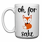 "Love You a Latte Shop ""Oh for Fox Sake"" Mug in White"