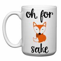 "Love You a Latte Shop ""Oh for Fox Sake"" Mug in White"