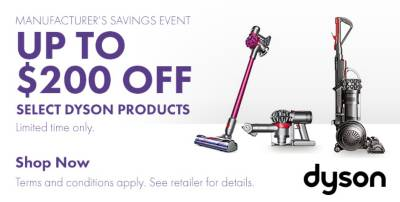 Upt o $200 Off Select Dyson Products. LImited Time Only.