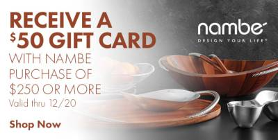 $50 Gift Card with $250 Nambe purchase. Valid thru 12/20.