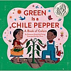 "Chronicle Books ""Green Is A Chile Pepper"" by Roseanne Greenfield Thong"