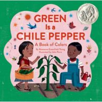 """Chronicle Books """"Green Is A Chile Pepper"""" by Roseanne Greenfield Thong"""