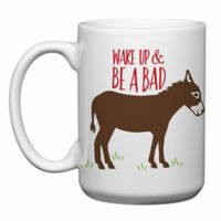 """Love You A Latte Shop """"Wake Up and Be a Bad Ass Mug"""" in White"""