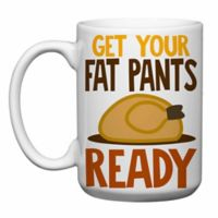 """Love You A Latte Shop """"Thanksgiving Get Your Fat Pants Ready"""" Mug in White"""